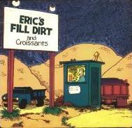 Cartoon: Gritty roadside stand with sign saying Eric's Fill Dirt and Croissants